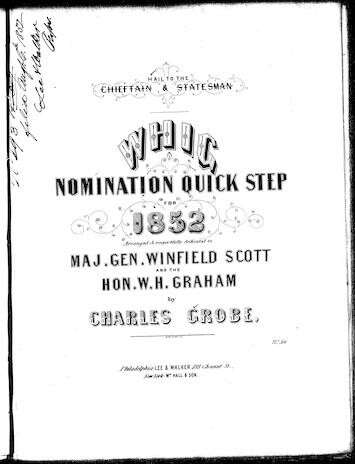 Hail to the chieftain and statesman! Whig nomination quick step for 1852 [sheet music]
