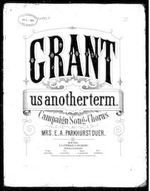 """Grant"" us another term [sheet music]"