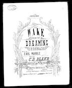 Wake from thy dreaming; Serenade [contralto or baritione]