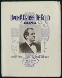 Upon a Cross of Gold [Sheet music]