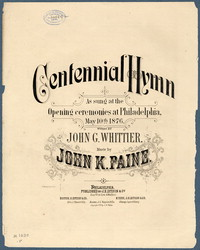 Centennial hymn: as sung at the opening ceremonies at Philadelphia, May 10th, 1876. [vocal score]