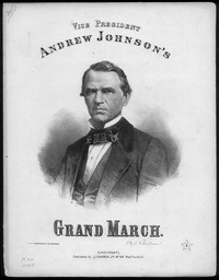 Vice President Andrew Johnson's grand march [sheet music]