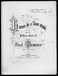 I'll never be a slave again [sheet music]