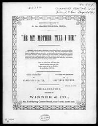 Be my mother till I die [sheet music]