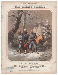 U. S. Army calls, a military quadrille [sheet music]