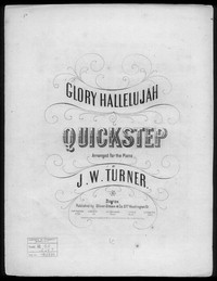 Glory hallelujah quick step [sheet music]