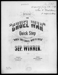The Cruel war quick step [sheet music]