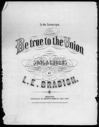 Be true to the Union [sheet music]