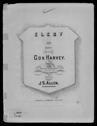 Elegy on the death of Gov. Harvey [sheet music]