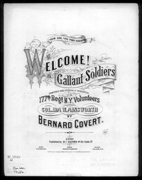 Welcome! Welcome! gallant soldiers [sheet music]