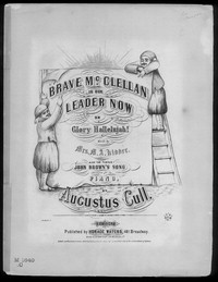 Brave McClellan is our leader now, or Glory hallalujah and John Brown's song [sheet music]