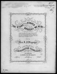 The Stars and the stripes brought me here [sheet music]