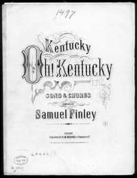 Kentucky! Oh, Kentucky! [sheet music]