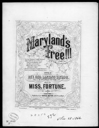 Maryland's free! [sheet music]