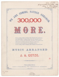 We are coming, father Abraham, three hundred thousand more [sheet music]