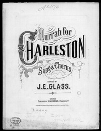 Hurrah! for Charleston! [sheet music]