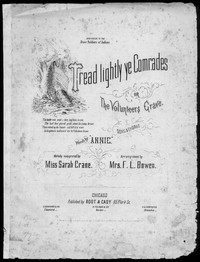 Tread lightly ye comrades, or The Volunteer's grave [sheet music]
