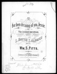 I've been dreaming of you Jessie, or The Soldiers last dream [sheet music]