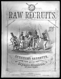 Abraham's daughter, or Raw recruits [sheet music]
