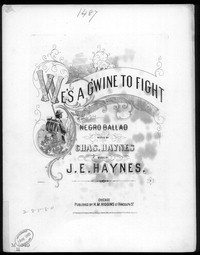 We's a g'wine to fight [sheet music]