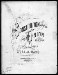 The Constitution as it is, the Union as it was [sheet music]