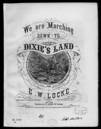 We're marching down to dixie's land [sheet music]