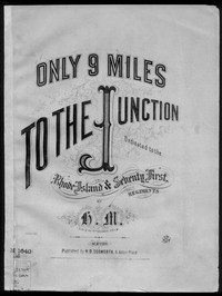 Only nine miles to the junction [sheet music]