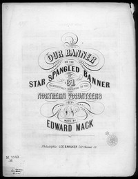 Our banner, or The Star spangled banner [sheet music]