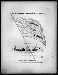 The Starry flag waves o'er thy shore, Maryland! my Maryland! [sheet music]