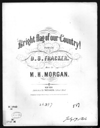 Bright flag of our country [sheet music]