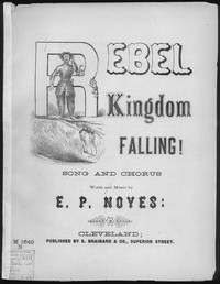 The Rebel kingdom falling [sheet music]