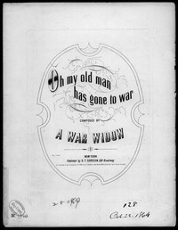 Oh my old man has gone to war [sheet music]