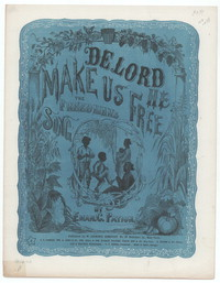De lord he make us free [sheet music]