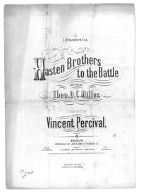 Hasten brothers to the battle [sheet music]