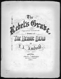 The Rebel's grave [sheet music]