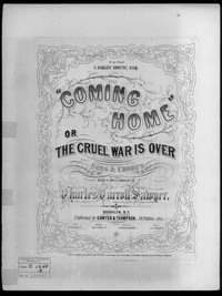 Coming home, or The Cruel war is over [sheet music]