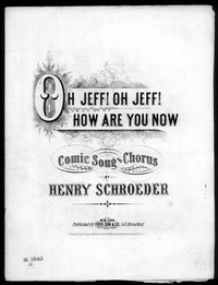 Oh Jeff! oh Jeff! how are you now! [sheet music]