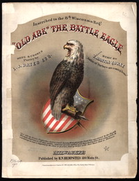 Old Abe, the battle eagle [sheet music]