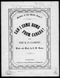 Mother, is the battle over? Can I come home from Canada? or, the b'j's lament [sheet music]