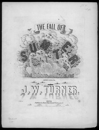 The Fall of Sumter [sheet music]