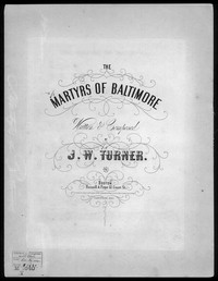 The Martyrs of Baltimore [sheet music]