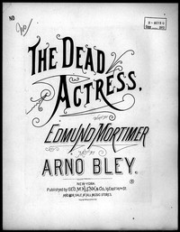 The dead actress [sheet music]