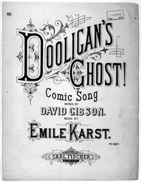 Dooligan's ghost! [sheet music]