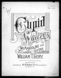 Cupid waltzes [sheet music]