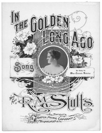 In the golden long ago [sheet music]