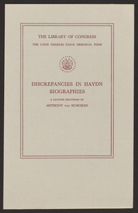 Discrepancies in Haydn biographies: a lecture delivered in the Whittall Pavilion of the Library of Congress, May 18, 1962. [print]