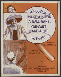 If you can't make a hit at a ball game, you can't make a hit with me [sheet music]