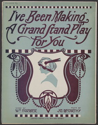 I've been making a grand stand play for you [sheet music]