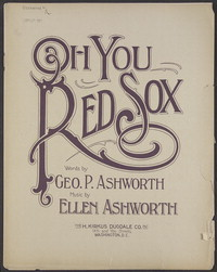 Oh, you Red Sox [sheet music]