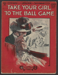 Take your girl to the ball game [sheet music]